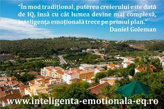 """""""În mod tradițional, puterea creierului este dată de IQ, însă cu cât lumea devine mai complexă, inteligența emoțională trece pe primul plan.""""  Daniel Goleman"""