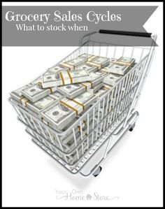 Grocery sales cycles from Your Own Home Store.  CLick to know what you should focus on stocking up on each month: http://www.yourownhomestore.com/grocery-sales-cycles/