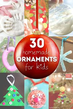 Thirty homemade ornaments to make with your kids for keepsakes, or just for fun! 6 keepsake ornaments. 10 globe ornaments. 14 ornaments for kids to make!