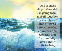 Great quote from THE AWAKENING by Kate Chopin