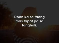 Ideas for happy quotes funny sweets Hugot Lines Tagalog Funny, Tagalog Quotes Funny, Tagalog Quotes Hugot Funny, Pinoy Quotes, Life Truth Quotes, True Quotes, Words Quotes, Best Quotes, Filipino Quotes