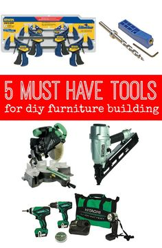5 Must Have Tools for DIY Furniture Building — The most essential tools to build custom pieces for you home!