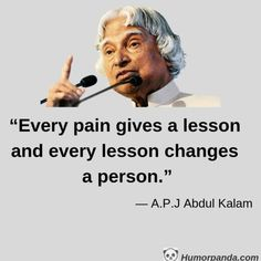 Quotes Discover 25 Motivational Quotes and Thoughts By A.J Abdul Kalam Humorpanda Apj Quotes Life Quotes Pictures Inspirational Quotes Pictures Inspiring Quotes About Life Wisdom Quotes Qoutes Study Motivation Quotes Study Quotes Life Lesson Quotes Motivational Quotes Wallpaper, Motivational Picture Quotes, Inspirational Quotes About Success, Inspirational Quotes Pictures, Motivational Thoughts, Motivational Quotes In English, Quotes About Attitude, Good Thoughts Quotes, Good Life Quotes