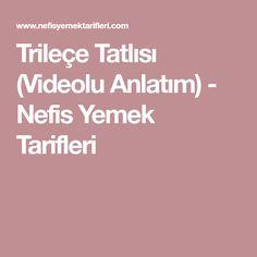 Trileçe Tatlısı (Videolu Anlatım) - Nefis Yemek Tarifleri