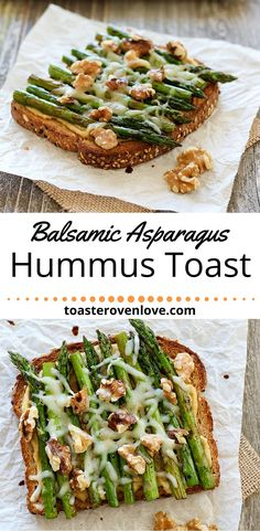 Balsamic Asparagus Hummus Toast. Whole grain toast topped with hummus, roasted asparagus, melted cheese, walnuts and a drizzle of balsamic vinegar.