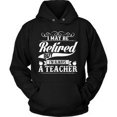 I May Be Retired But I'm Always A Teacher