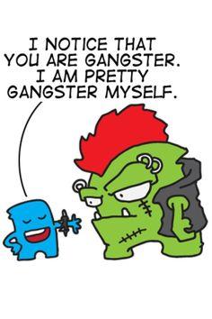 Gangsta!