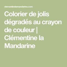 Colorier de jolis dégradés au crayon de couleur | Clémentine la Mandarine