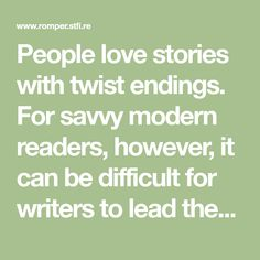 People love stories with twist endings. For savvy modern readers, however, it can be difficult for writers to lead them to a shocking ending that is still satisfying and appropriate for the story. But there are plenty of books with surprise endings t…
