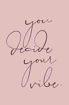 You decide your vibe. Good Quotes, Pretty Quotes, Happy Quotes, Quotes To Live By, Best Quotes, Cute Girly Quotes, Uplifting Quotes, Positive Quotes, Motivational Quotes