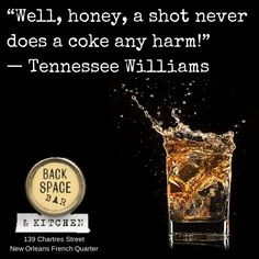 Cocktails, Bourbon and Coke, New Orleans French Quarter, Tennessee Williams Quote, A Streetcar Named Desire