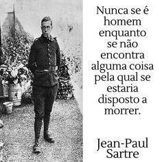 Jean-Paul Sartre   Citação Jean Paul Sartre, Albert Schweitzer, Fictional Characters, Men, Fantasy Characters