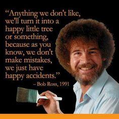 73 Best Bob Ross Quotes Images Bob Ross Quotes Bob Ross Art Bob