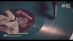 Push - Universal Nation (Bart Skils Remix) Techno, Techno Music