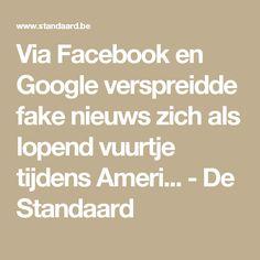 Via Facebook en Google verspreidde fake nieuws zich als lopend vuurtje tijdens Ameri... - De Standaard