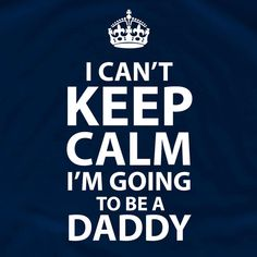 I can't keep calm I'm going to be a daddy dad gift shower gift mommy to be New Baby maternity shirt pregnancy christmas gift on Etsy, $14.95