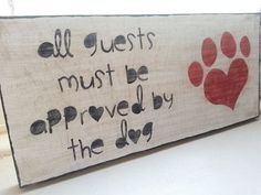 Hand-painted wood distressed wall-hanging - All guests must be approved by the dog