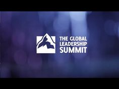 The Global Leadership Summit 2014 Highlights - YouTube
