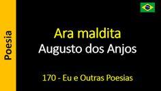 Poesia - Sanderlei Silveira: Augusto dos Anjos - 170 - Ara maldita