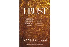 In her new book, Trust, Iyanla Vanzant shares why it's so hard for us to believe in ourselves and our abilities: