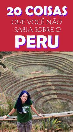 20 curiosidades sobre o Peru, leia antes de viajar pra lá!