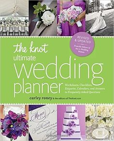 The Knot Ultimate Wedding Planner [Revised Edition]: Worksheets, Checklists, Etiquette, Timelines, and Answers to Frequently Asked Questions: Carley Roney: 9780770433772: Amazon.com: Books