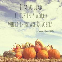 I'm So Glad I Live in a World Where There Are Octobers - Inspirations