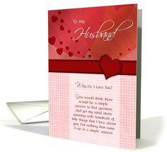 Birthday - To my Husband, why do I love you? card (771772)