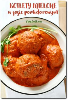 KOTLETY MIELONE W SOSIE POMIDOROWYM Curry, Favorite Recipes, Meat, Chicken, Dinner, Ethnic Recipes, Smile, Food, Dining