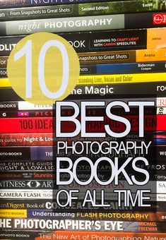 10 Best Photography Books of All Time!  Nothing like curling up with a good book... especially if it makes me a better photographer :-)