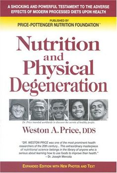 Nutrition and Physical Degeneration by Weston A. Price, http://www.amazon.com/dp/0916764206/ref=cm_sw_r_pi_dp_rCOFqb16GBDB5