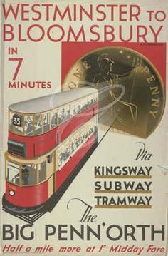Westminster to Bloomsbury, the Big Penn'orth, London County Council Tramways poster by RF Fordred.17