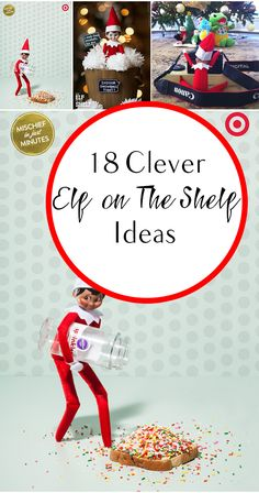 18 Clever Elf on The Shelf Ideas