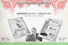golyóstoll [ˈgojoːʃtolː] – ballpoint pen The László the inventor of the modern pen, was born 117 years ago! Bullet Pen, Saint Stephen, The Inventors, Austro Hungarian, National Holidays, Biro, Pick Up Lines, Stamp Collecting, Ballpoint Pen