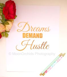 Real Gold Foil Print Dreams Demand Hustle 8X10 by MoonOrchids