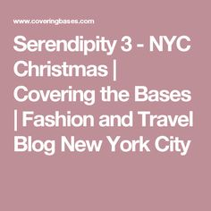 Serendipity 3 - NYC Christmas | Covering the Bases | Fashion and Travel Blog New York City