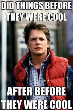 Marty McFly: Forging a new hipster frontier.