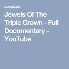 Jewels Of The Triple Crown - Full Documentary - YouTube