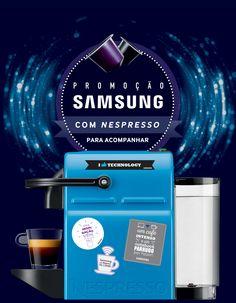 Samsung com Nespresso para Acompanhar - Promoção on Behance