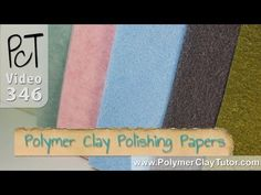 Polymer Clay Polishing and Sanding Papers - YouTube