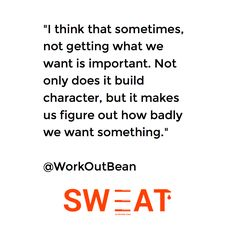"""I think that sometimes, not getting what we want is important. Not only does it build character, but it makes us figure out how badly we want something.""  @WorkOutBean   http://sweat.slimclipcase.com/2016/08/26/all-smiles-2"