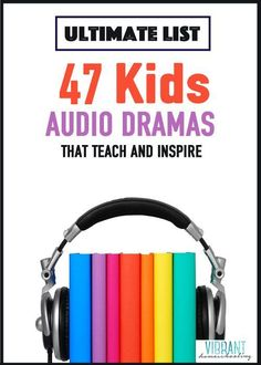 You've got to see this!! Must-have for family summer road trips! 47 kids' audio dramas that teach and inspire. Vibrant Homeschooling