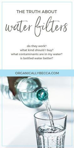 The Truth About Water Filters - reverse osmosis, filtration system, pitcher, Brita, Berkey, bottled water, best drinking filter, fluoride, faucet, gravity, shower