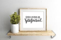 Everything is Satisfactual - Disney Parks - 8x10 Instant Download Hand Lettered Quote, Calligraphy Print, Home Decor, Printable Wall Art by CannonPress on Etsy https://www.etsy.com/listing/463262965/everything-is-satisfactual-disney-parks