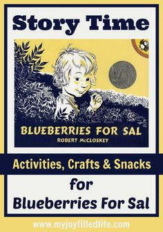 Blueberries for Sal - Story Time Activities It's Story Time again and this month's story is Blueberries for Sal by Robert McCloskey. January Story Time - Chicka Chicka Boom Boom February Story Time The Snowy Day March Story Time Blueberries For Sal, Planting A Rainbow, Robert Mccloskey, Homeschool Books, Homeschooling, Pre K Activities, Babysitting Activities, Five In A Row, Bear Theme