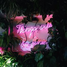 things will be fine neon lights | light up sign | typography | quote | motivational words | Inspirational