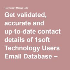 Get validated, accurate and up-to-date contact details of 1soft Technology Users Email Database – Technology Mailing Lists