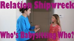 "Relation Shipwreck ""Who's Babysitting Who?"""
