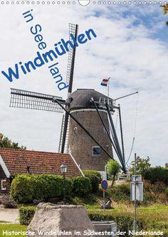 Windmühlen in Seeland - Historische Windmühlen im Südwesten der Niederlande - CALVENDO