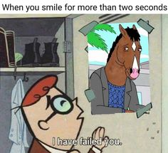 Cartoon Memes, Funny Memes, Dark Sense Of Humor, American Cartoons, Bojack Horseman, Tv Westerns, When You Smile, Sketchbook Inspiration, Film Quotes